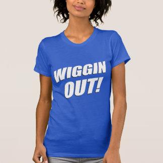 Wiggin Out T-Shirt