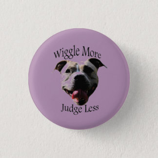 """Wiggle More, Judge Less"" button"
