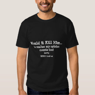 WIKH Ser#92 ACKNOWLEDGE ME ALREADY! T-shirts