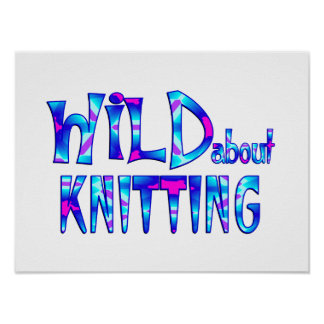 Wild About Knitting Poster