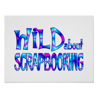 Wild About Scrapbooking Poster