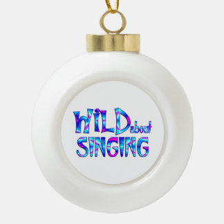 Wild About Singing Ceramic Ball Christmas Ornament