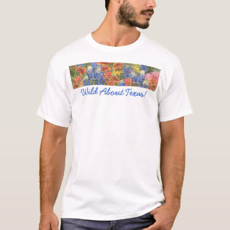 Wild About Texas! T-Shirt