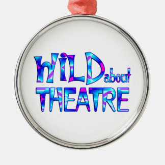 Wild About Theatre Metal Ornament