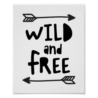 Wild and Free Poster Print