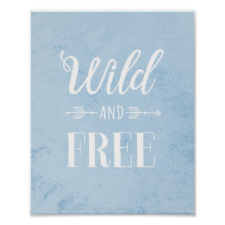 """Wild and Free"" Wall Art Poster"