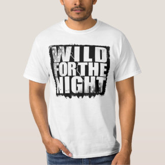 WIld For the Night T-Shirt