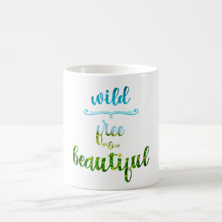 Wild, free and beautiful coffee mug