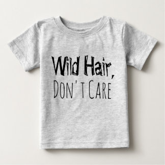 Wild hair, Don't Care Funny Kids Tshirt