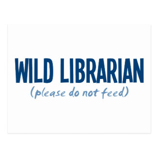 Wild Librarian - Please Do Not Feed Postcard