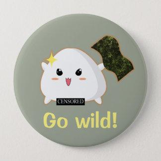 Wild Onigiri 4 Inch Round Button