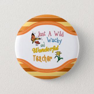 Wild Wacky and Wonderful Teacher with Stripes 2 Inch Round Button