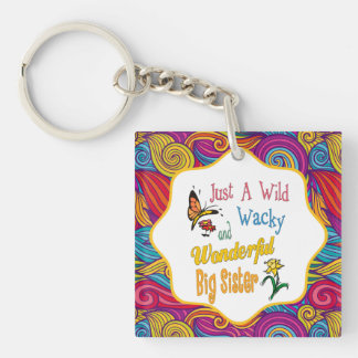 Wild Wacky Wonderful Big Sister Gifts Keychain