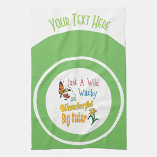 Wild Wacky Wonderful Big Sister Gifts Kitchen Towel