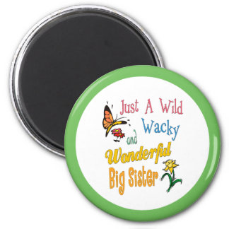 Wild Wacky Wonderful Big Sister Gifts Magnet