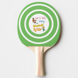 Wild Wacky Wonderful Big Sister Gifts Ping Pong Paddle