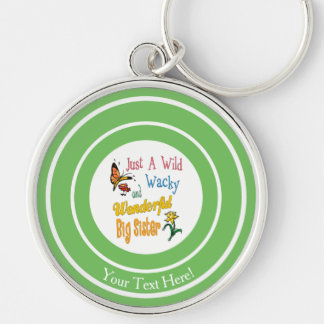 Wild Wacky Wonderful Big Sister Gifts Silver-Colored Round Keychain