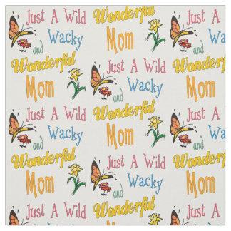 Wild Wacky Wonderful Mom Gifts Fabric