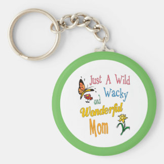 Wild Wacky Wonderful Mom Gifts Keychain