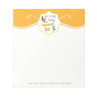 Wild Wacky Wonderful Mom Gifts Notepad