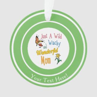 Wild Wacky Wonderful Mom Gifts Ornament