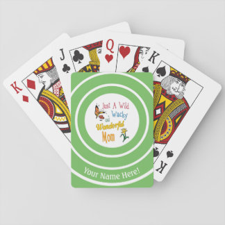 Wild Wacky Wonderful Mom Gifts Playing Cards