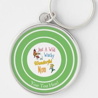 Wild Wacky Wonderful Mom Gifts Silver-Colored Round Keychain