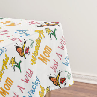 Wild Wacky Wonderful Mom Gifts Tablecloth