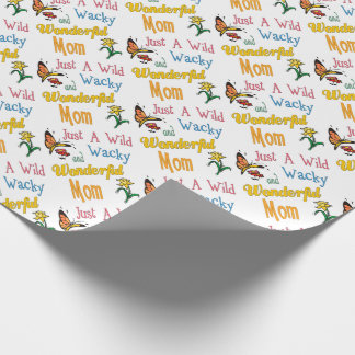 Wild Wacky Wonderful Mom Gifts Wrapping Paper