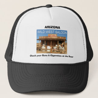 WILD WEST SALOON, ARIZONA, Check your Guns & Ci... Trucker Hat