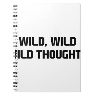 Wild Wild Thoughts Notebook