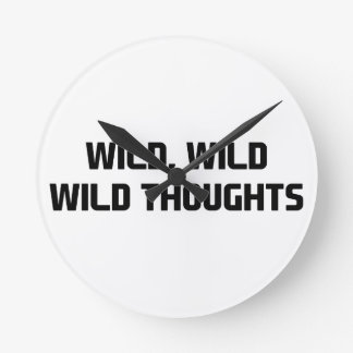 Wild Wild Thoughts Round Clock