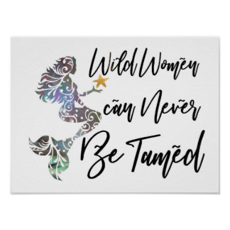 """""""Wild Women Can Never Be Tamed"""" poster"""