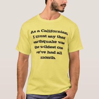 Wildest Californian Earthquake All Month T-Shirt