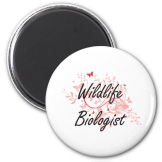 Wildlife Biologist Artistic Job Design with Butter 2 Inch Round Magnet