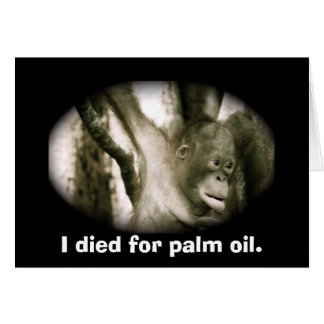 Wildlife  Extinction Southeast Asia Palm Oil Card