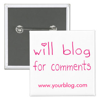 Will Blog For Comments Pin