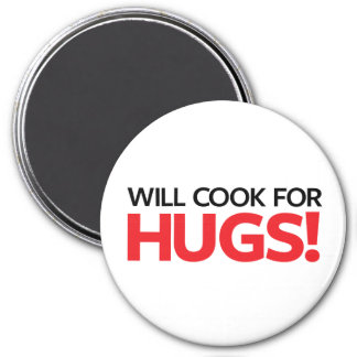 Will Cook for Hugs Magnet