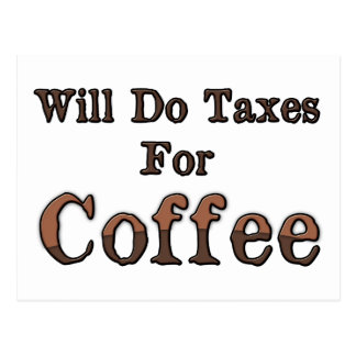 Will Do Taxes For Coffee Postcard