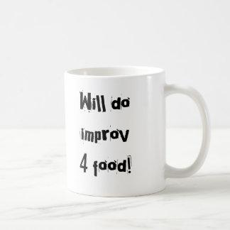 Will doimprov4 food! coffee mug
