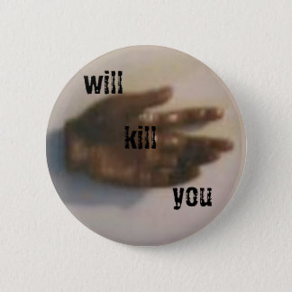 will kill you 2 inch round button
