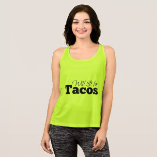 Will lift for tacos tank top