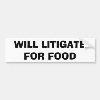 Will Litigate For Food Bumper Sticker