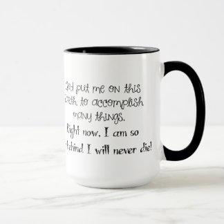 Will Never Die Sarcastic Coffee Mug
