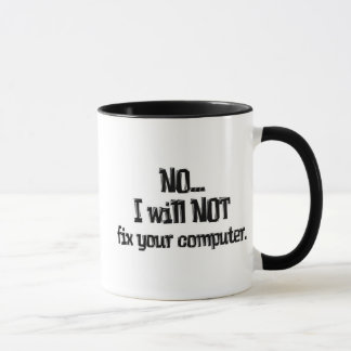 Will NOT Fix Your Computer Mug