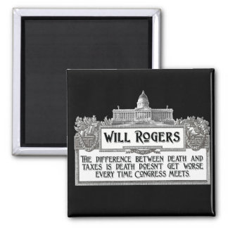 Will Rogers Quote on Death and Taxes Square Magnet