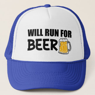 Will Run for Beer funny Trucker Hat