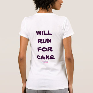 Will Run for Cake - CakesAzucar T-shirts