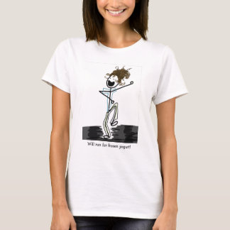 Will run for frozen yogurt! T-Shirt