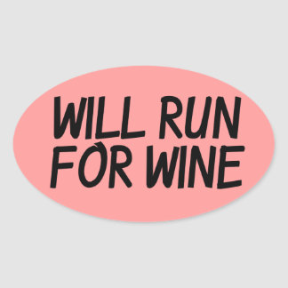 Will run for wine oval sticker
